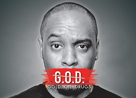 DANE BAPTISTE: GOLD. OIL. DRUGS